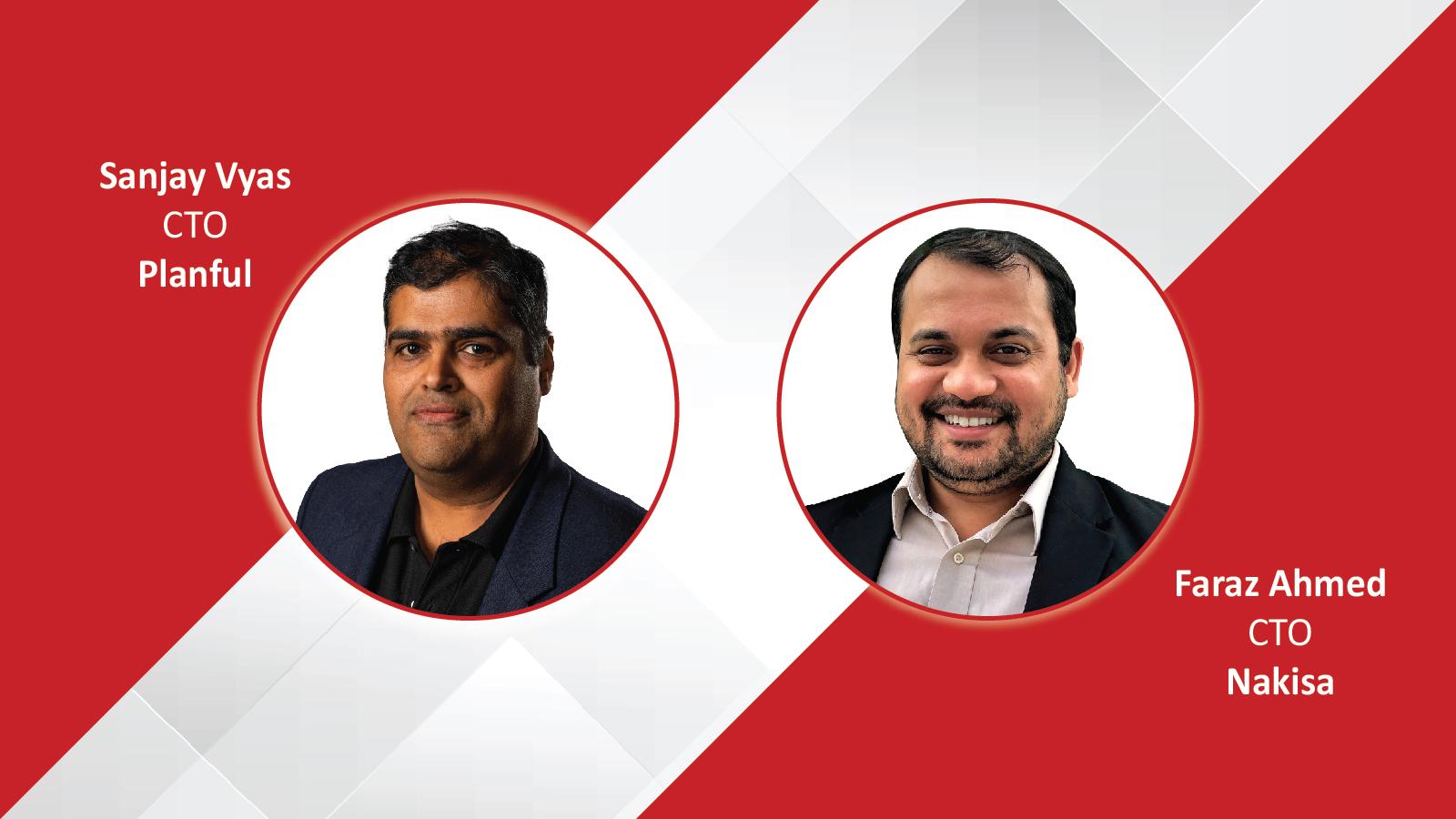 Dialogue between Sanjay Vyas (CTO at Planful) and Faraz Ahmed (CTO at Nakisa)