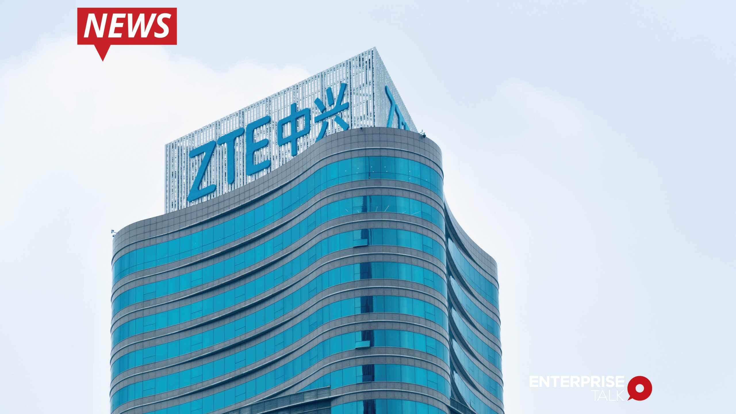 ZTE Launches Intelligent Orchestration Radio Network Solution