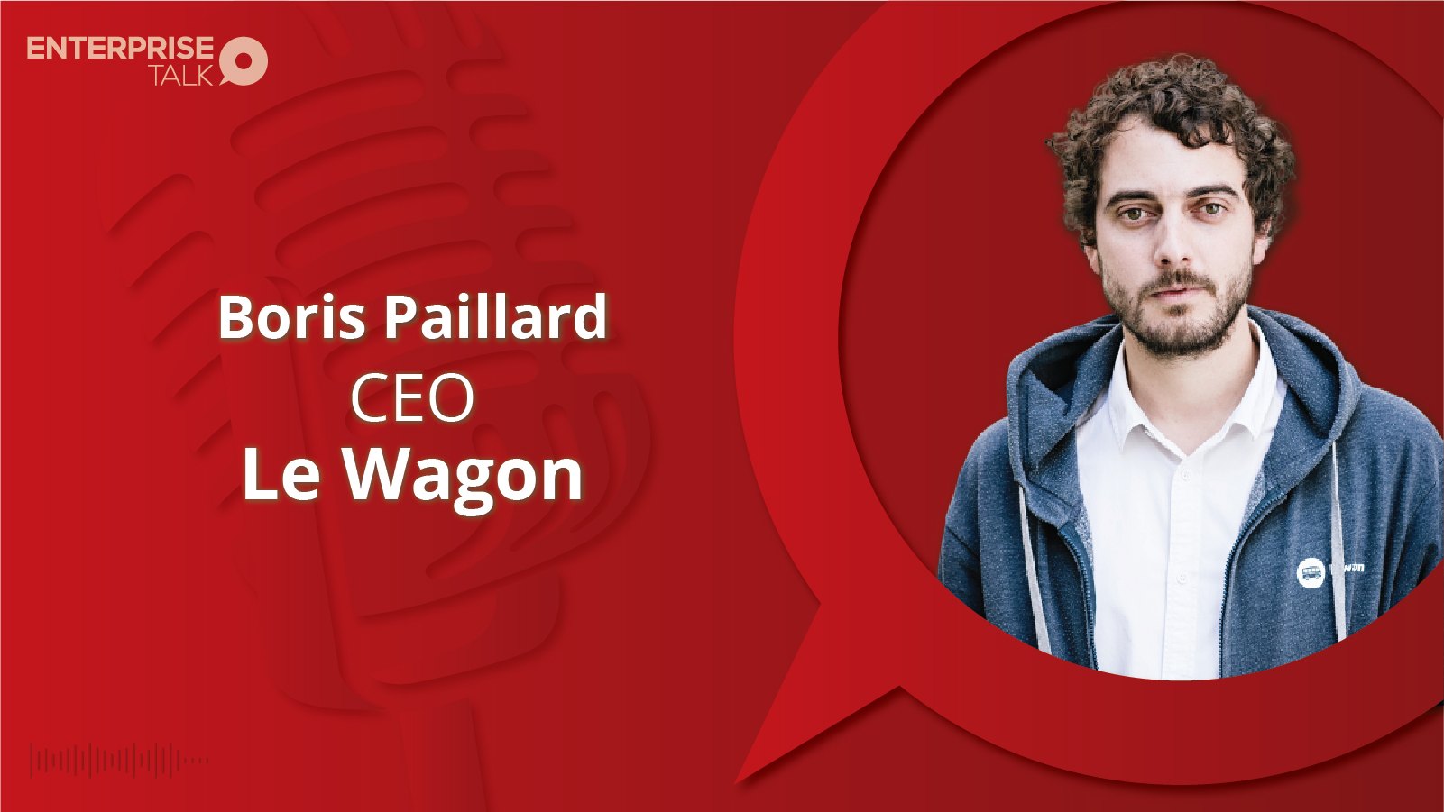 Interview with Boris Paillard - CEO - Le Wagon