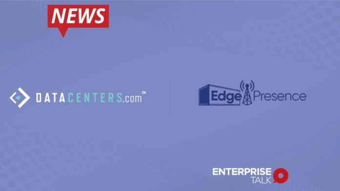 Datacenters.com Forms Partnership With EdgePresence to Offer Colocation Edge Data Centers in the US