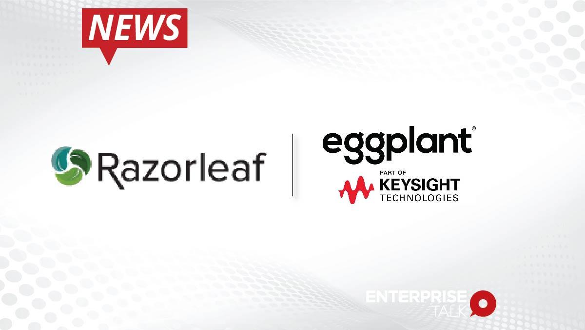 Razorleaf Corporation Launches Strategic Partnership with Eggplant_ part of Keysight Technologies-01